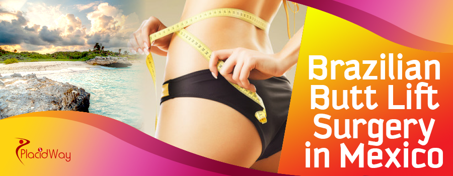 Affordable Brazilian Butt Lift Options in Mexicali, Mexico