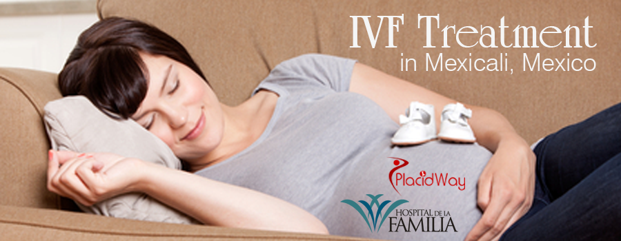 IVF in Mexicali, Mexico