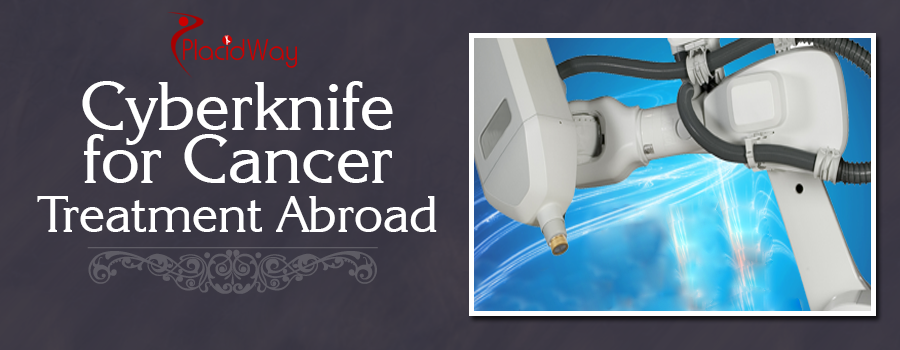 Cyberknife for Cancer Treatment Abroad