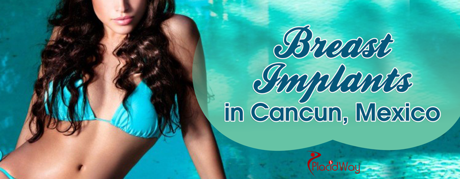Breast Implants Packages in Cancun, Mexico