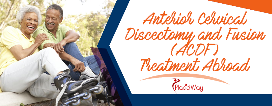 Anterior Cervical Discectomy and Fusion (ACDF) Treatment Abroad