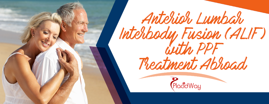Anterior Lumbar Interbody Fusion (ALIF) with PPF Treatment Abroad