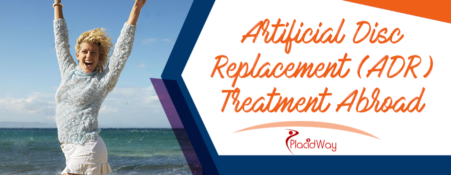 Artificial Disc Replacement (ADR) Treatment Abroad