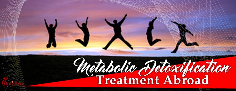 Metabolic Detoxification Treatment Abroad