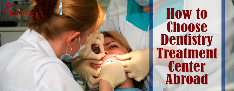 How to Choose a Dental Clinic Abroad