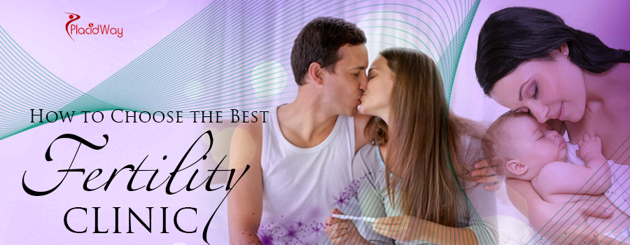 How to Choose the Best Fertility Clinic