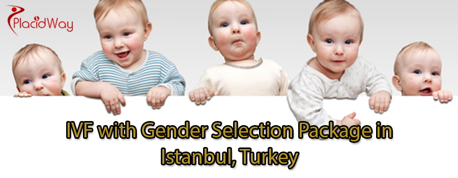 IVF with Gender Selection Package in Istanbul, Turkey