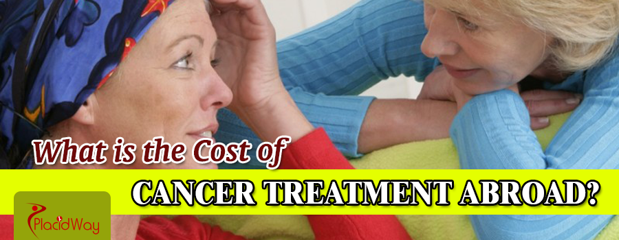 What is the Cost of Cancer Treatment Abroad?