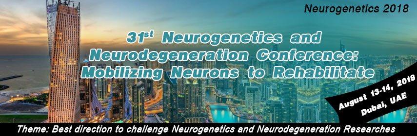 31st Neurogenetics and Neurodegeneration Conference
