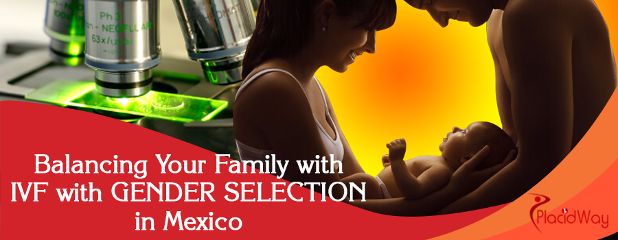 Balancing Your Family with IVF Gender Selection in Mexico