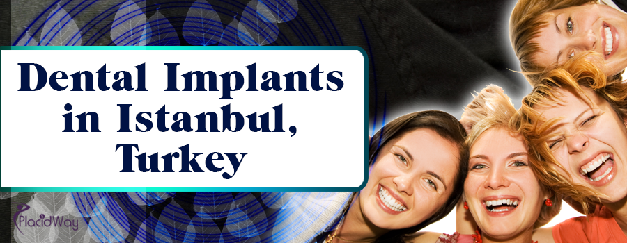 Dental implants in Istanbul Turkey