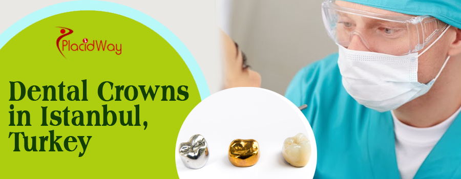 Dental Crowns in Istanbul, Turkey