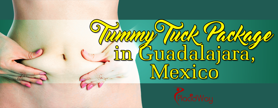 Tummy Tuck Package in Guadalajara Mexico