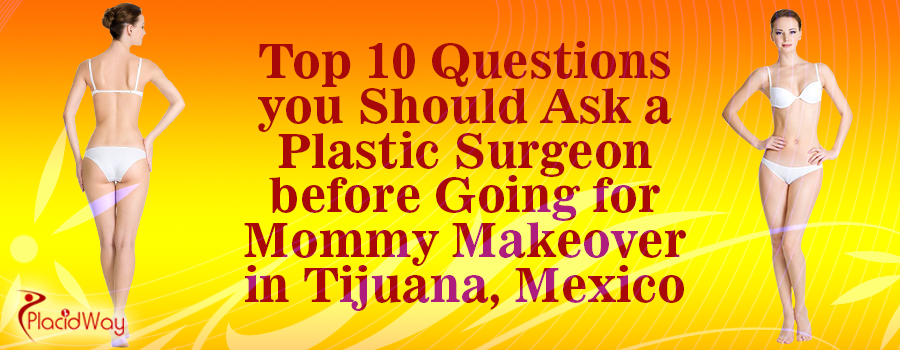 Mommy Makeover in Tijuana, Mexico