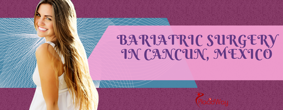 Bariatric Surgery in Cancun Mexico