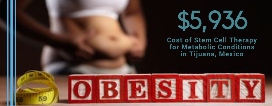 Cost of Stem Cell Therapy for Metabolic Conditions in Tijuana, Mexico
