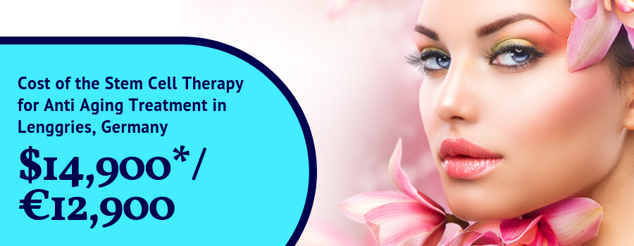 Cost of the Stem Cell Therapy for Anti Aging treatment in Lenggries, Germany