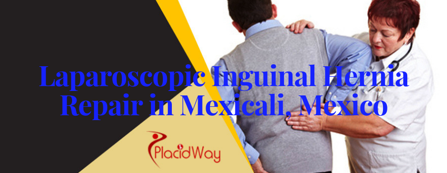 Laparoscopic Inguinal Hernia Repair in Mexicali, Mexico