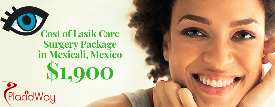 Cost of Lasik Care Surgery Package at Mexicali, Mexico