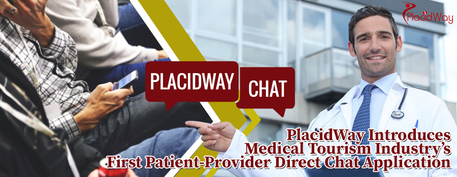 PlacidWay Introduces Medical Tourism Industry's First Patient-Provider Direct Chat Application