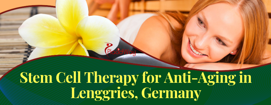 Stem Cell Therapy for Anti-Aging in Lenggries, Germany