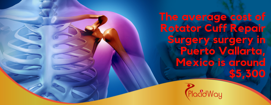 The average cost of Rotator Cuff Repair Surgery surgery in Puerto Vallarta, Mexico is around $5,300
