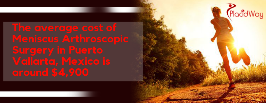 The average cost of Meniscus Arthroscopic Surgery in Puerto Vallarta, Mexico is around $4,900
