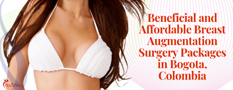 Beneficial and Affordable Breast Augmentation Surgery Packages in Bogota, Colombia