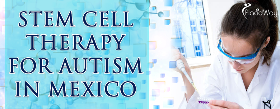 Popular Treatment Package for Stem Cell Treatment for Autism in Mexico