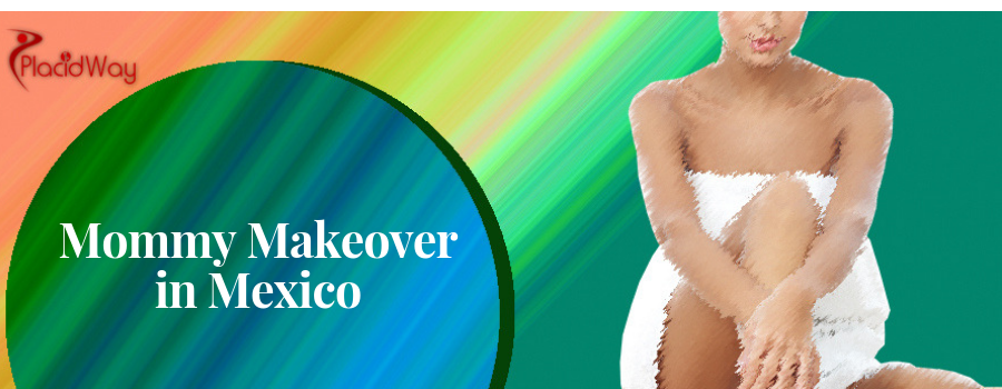 Mommy Makeover in Mexico