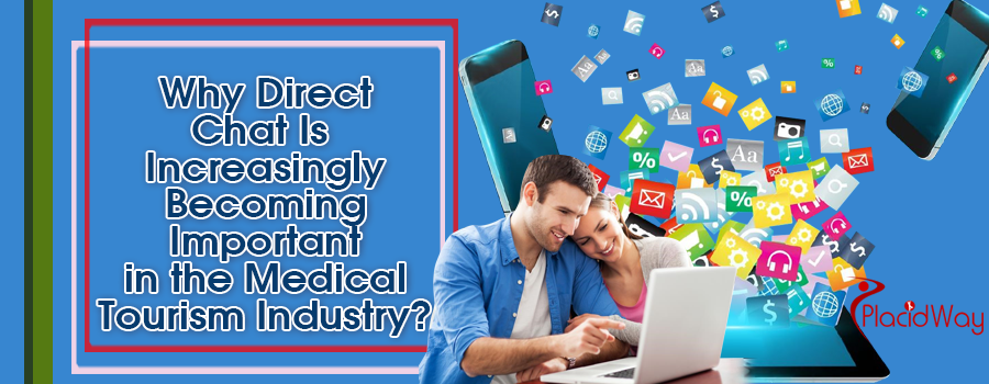 Why Direct Chat Is Increasingly Becoming Important in the Medical Tourism Industry