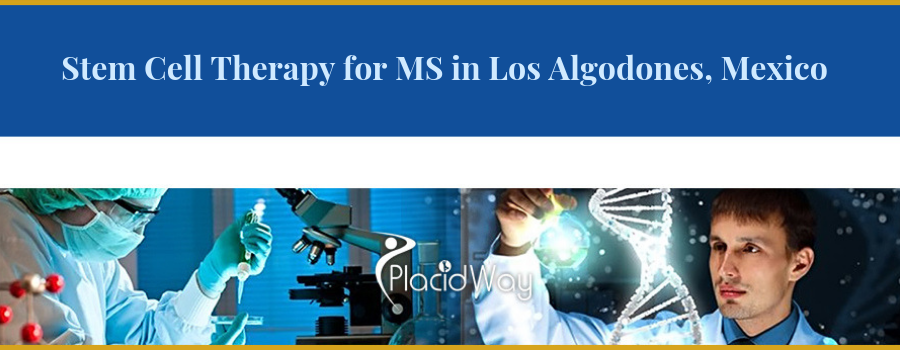 Stem Cell Therapy for MS in Los Algodones, Mexico