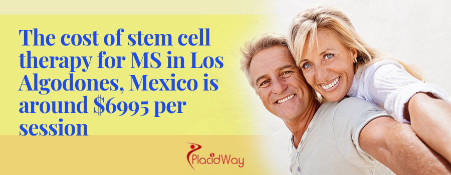 The cost of stem cell therapy for MS in Los Algodones, Mexico is around $6995 per session