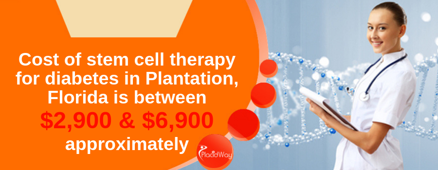 The cost of stem cell therapy for diabetes in Plantation, Florida is around $6,900