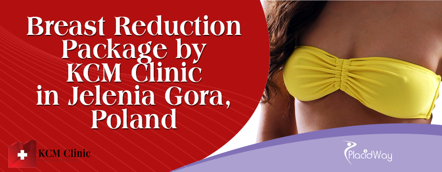 Breast Reduction Package by KCM Clinic in Jelenia Gora, Poland