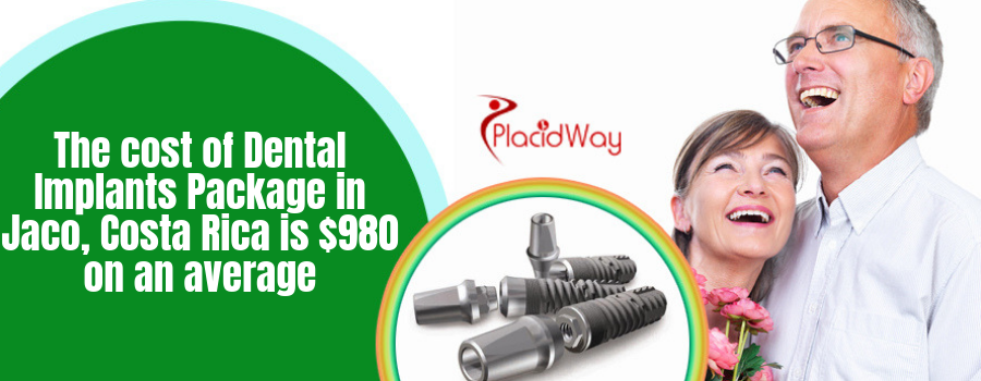 The cost of Dental Implants Package in Jaco, Costa Rica is $980 on an average