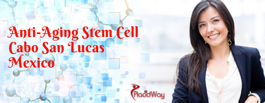 Anti-Aging Stem Cell in Cabo San Lucas, Mexico