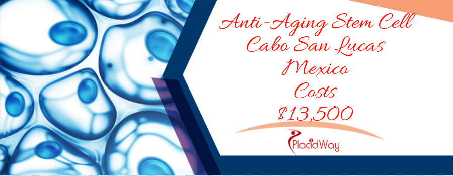 Anti-Aging Stem Cell in Cabo San Lucas, Mexico Cost