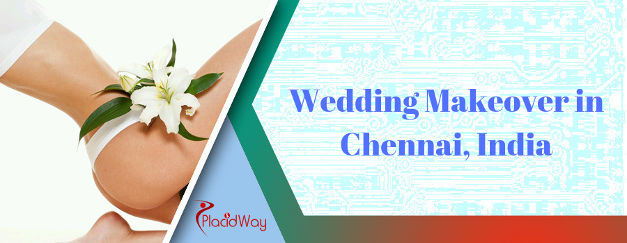 Wedding Makeover in Chennai, India