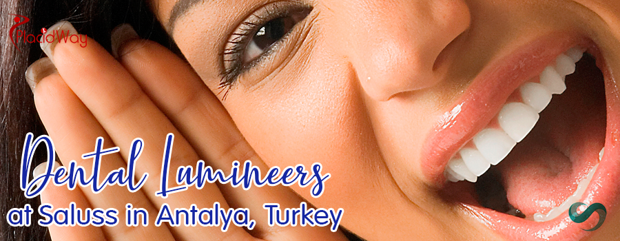 Dental Lumineers at Saluss in Antalya, Turkey