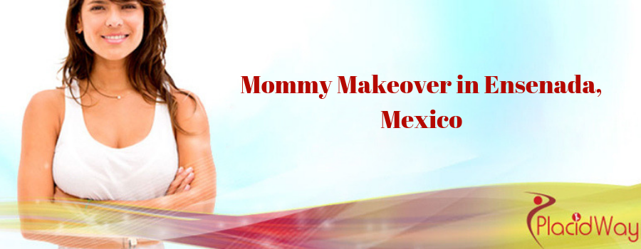 Mommy Makeover in Ensenada, Mexico