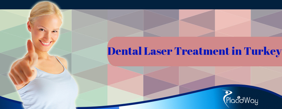 Dental Laser Treatment in Turkey