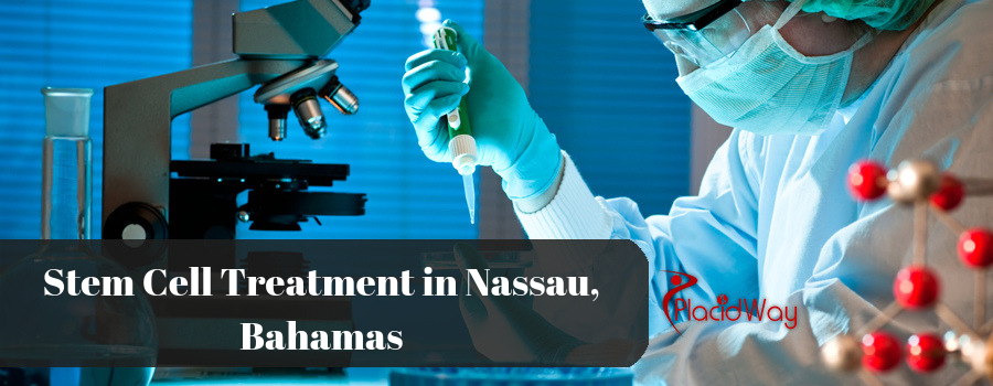 How to Get the Best Stem Cell Treatment in Nassau, Bahamas