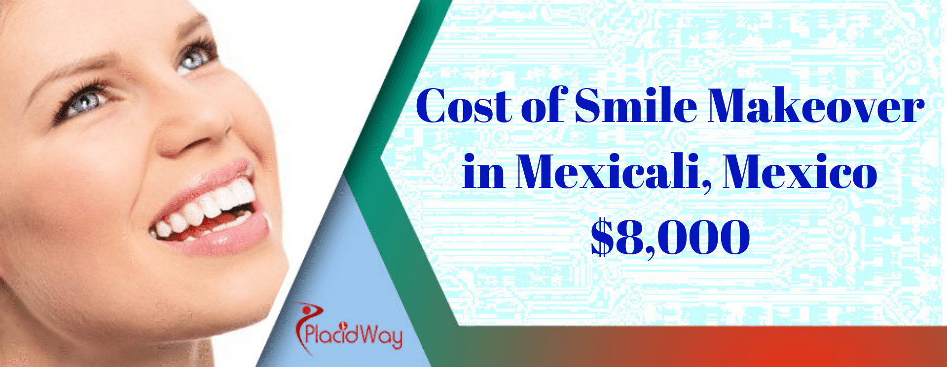 Cost of Smile Makeover in Mexicali, Mexico