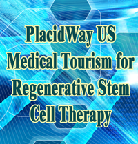 PlacidWay US Medical Tourism for Regenerative Stem Cell Therapy