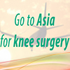 Travel-To-Asia-For-Knee-Surgery