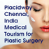 Placidway Chennai, India Medical Tourism for Plastic Surgery
