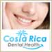 Wonderful Dental Treatment Experience in Costa Rica
